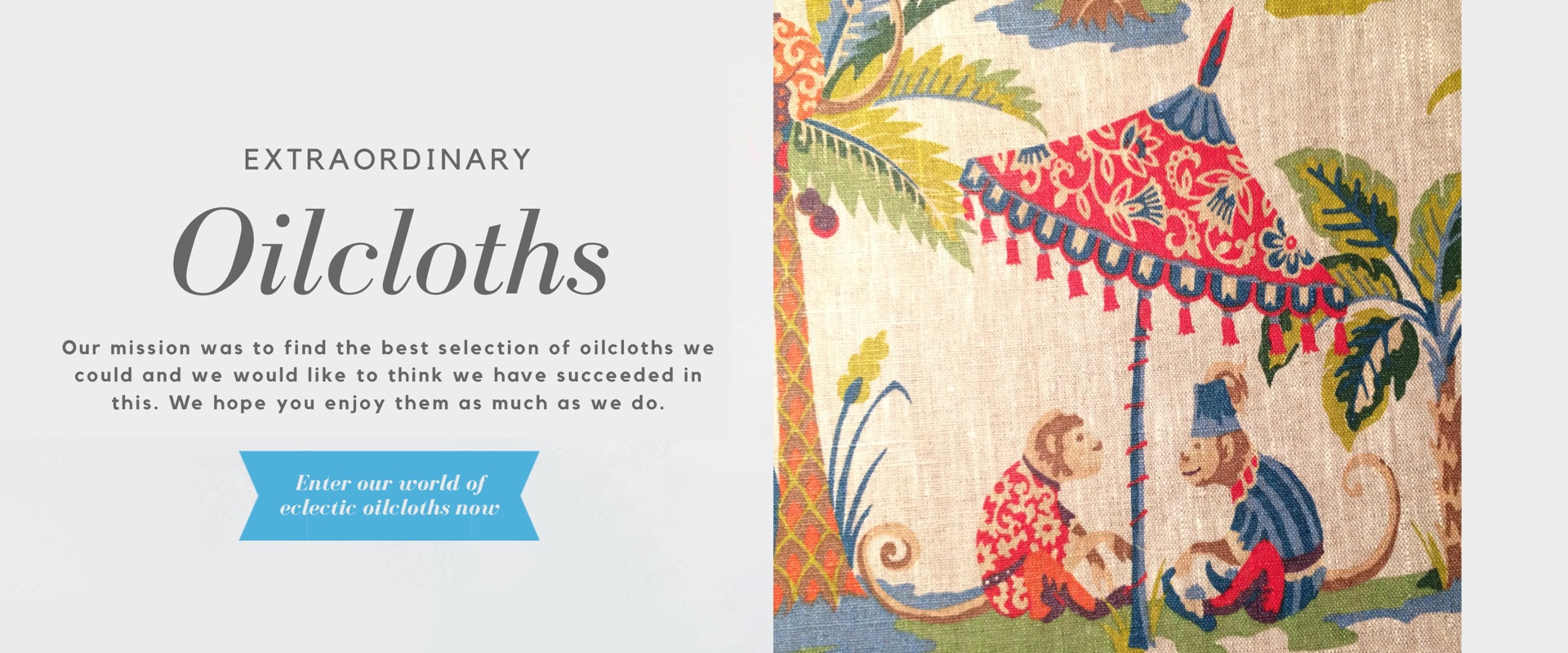 Extraordinary Oilcloths